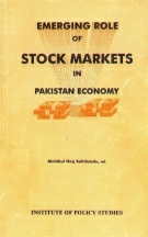 Emerging Role of Stock Markets in Pakistan Economy