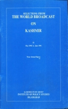 Selection from the World Broad Cast on Kashmir Vol II  By Nisar Ahmed Bajwa