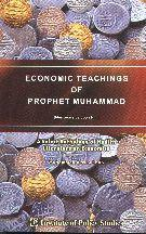 Economic Teachings of Prophet Muhammad pbuh by Muhammad Akram Khan