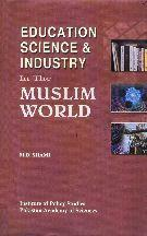 Education: Science and Industry in the Muslim World