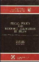 Fiscal Policy & Resource Allocation in Islam Vol.II By Ziauddin Ahmed, Munawar Iqbal & M Fahim Khan