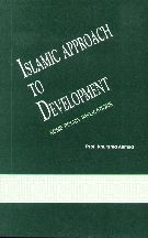 Islamic Approach to Development By Khurshid Ahmad