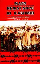 Mass Resistance in Kashmir: Origins, Evolution, Options By Tahir Amin