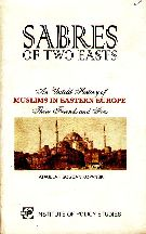 Sabres of Two Easts: An Untold Histroy of Muslims in Eastern Europe, their friends and foes By Attaullah Bogdan Kopanski (Ed.: Zahid A Wali)