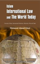 Islam, International Law and the World Today